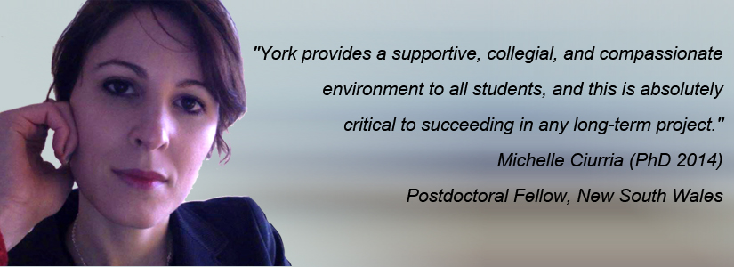 "photo of michelle ciurria and quote ""York provides a supportive, collegial, and compassionate environment to all students, and this is absolutely critical to succeeding in any long-term project."""